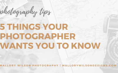 5 Things Your Photographer Wants You to Know